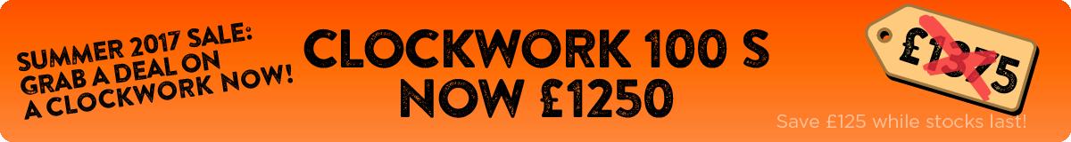Clockwork 100 S - Was £1375 - Now £1250 - Save £125