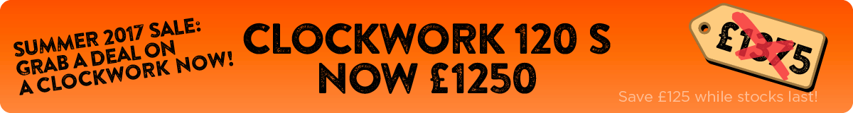 Clockwork 120 S - Was £1375 - Now £1250 - Save £125