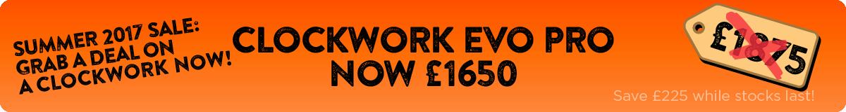 Clockwork Evo Pro- Was £1875 - Now £1650 - Save £225